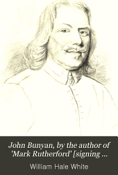 John Bunyan, by the author of 'Mark Rutherford' [signing himself W.H.W.].