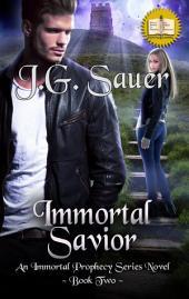 Immortal Savior: An Immortal Prophecy Series Novel, Book 2