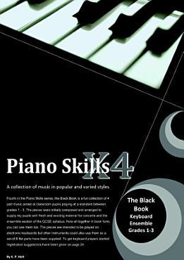 Piano Skills X4   The Black Book  4 Part Ensemble  PDF