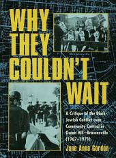 Why They Couldn't Wait: A Critique of the Black-Jewish Conflict Over Community Control in Ocean-Hill Brownsville, 1967-1971