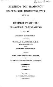 Evangelicae praeparationis libri XV.