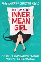 Reform Your Inner Mean Girl PDF