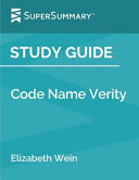 Study Guide  Code Name Verity by Elizabeth Wein  SuperSummary  PDF