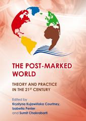 The Post-Marked World: Theory and Practice in the 21st Century