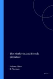 The Mother In/and French Literature