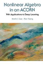 Nonlinear Algebra In An Acorn: With Applications To Deep Learning
