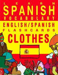 Learn Spanish Vocabulary English Spanish Flashcards Clothes Book PDF
