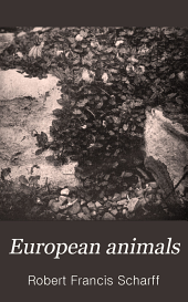 European Animals: Their Geological History and Geographical Distribution