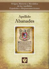 Apellido Abanades: Origen, Historia y heráldica de los Apellidos Españoles e Hispanoamericanos