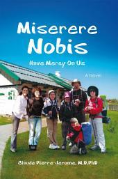 Miserere Nobis: Have Mercy On Us