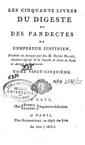 Les cinquante livres du Digeste ou des Pandectes de l'Empereur Justinien: Volume25