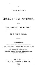 An introduction to geography and astronomy, with the use of the globes, by E. and J. Bruce