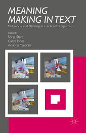Meaning Making in Text: Multimodal and Multilingual Functional Perspectives