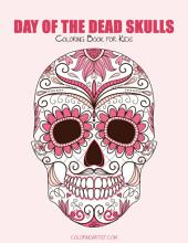 Day of the Dead Skulls Coloring Book for Kids 1