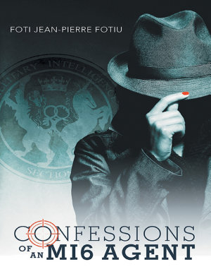 Confessions of an MI6 Agent