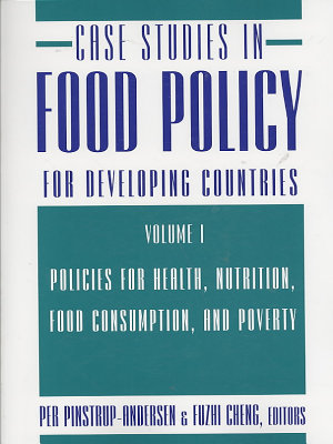 Case Studies in Food Policy for Developing Countries: Policies for health, nutrition, food consumption, and poverty