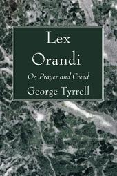 Lex Orandi: Or, Prayer and Creed