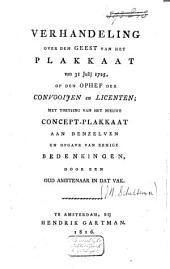 Verhandeling over den geest van het Plakkaat van 31 Julij 1725, op den ophef der convooijen en licenten: met toetsing van het nieuwe concept-plakkaat aan denzelven, en opgave van eenige bedenkingen