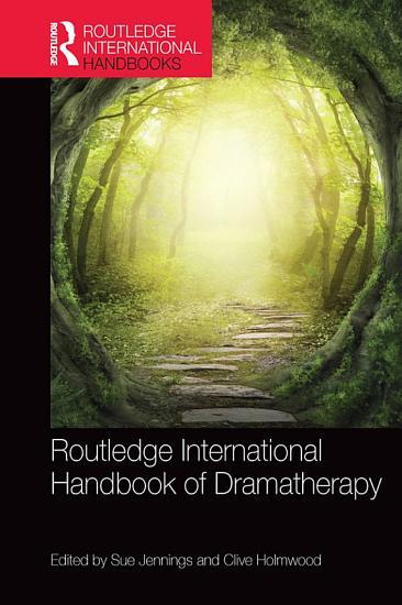 Routledge International Handbook of Dramatherapy PDF