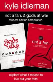 Not a Fan and Gods at War Student Edition Compilation: Explore What It Means to Live Out Your Faith