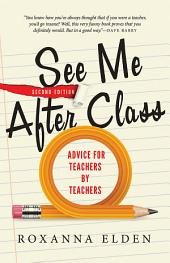 See Me After Class: Advice for Teachers by Teachers, Edition 2