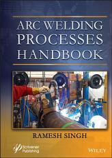Arc Welding Processes Handbook PDF
