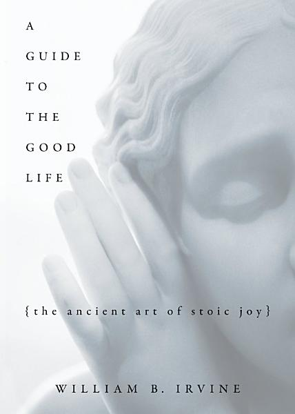 Download A Guide to the Good Life Book