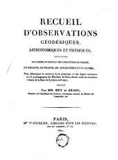 Recueil d'observations géodésiques, astronomiques et physiques: exécutées [...] en Espagne, en France, en Angleterre en Écosse