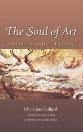 The Soul of Art: Analysis and Creation