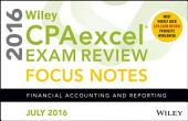 Wiley CPAexcel Exam Review July 2016 Focus Notes: Financial Accounting and Reporting, Edition 12