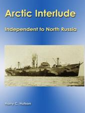 Arctic Interlude: Independent to North Russia