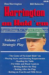 Harrington on Hold 'em: Expert Strategy for No-limit Tournaments. Volume I: Strategic Play