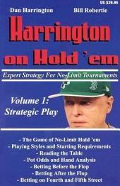 Harrington on Hold 'em: Expert Strategy for No-limit Tournaments. Volume I: Strategic Play