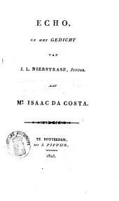 Echo, op het gedicht van J. L. Nierstrasz, Junior, aan Mr. Isaac da Costa