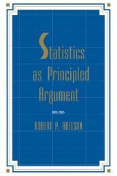 Statistics As Principled Argument