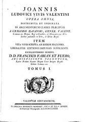 Joannis Ludovici Vivis Valentini Opera omnia: Volume 1