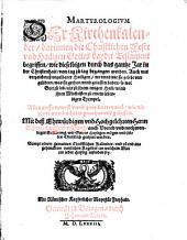 Martyrologium. Der Kirchenkalender, darinnen die christlichen Feste und Hailigen Gottes bayder Testament begriffen ... Alles auffs Newest unnd zum drittenmal ... gemehret und gebessert (etc.)