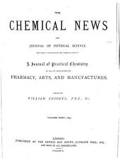 The Chemical News and Journal of Physical Science: Volumes 35-36
