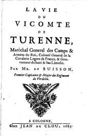 """""""La"""" Vie Du Vicomte De Turenne, Maréchal General des Camps & Armees du Roi, Colonel General de la Cavalerie Legere de France, & Gouverneur du haut & bas Limousin"""