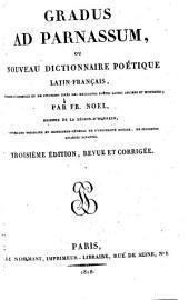 Gradus ad Parnassum, ou Nouveau dictionnaire poétique latin-français, enrichi d'exemples et de citations tirés des meilleurs poëtes latins anciens et modernes