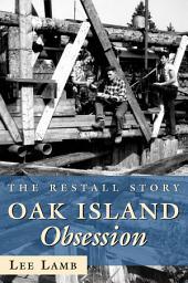 Oak Island Obsession: The Restall Story