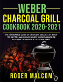 Weber Charcoal Grill Cookbook 2020-2021