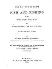 Frank Forester's fish and fishing of the United States and British provinces of North America: illustrated from nature