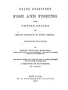 Frank Forester s Fish and Fishing of the United States and British Provinces of North America PDF