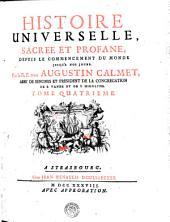 HISTOIRE UNIVERSELLE, SACRÉE ET PROFANE, DEPUIS LE COMMENCEMENT DU MONDE JUSQU'A NOS JOURS.: TOME QUATRIEME, Volume4