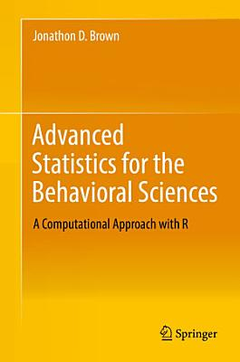 Advanced Statistics for the Behavioral Sciences