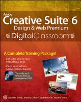 Adobe Creative Suite 6 Design and Web Premium Digital Classroom PDF
