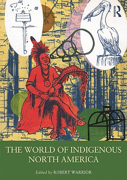 The World of Indigenous North America PDF