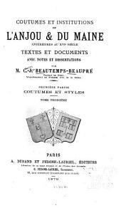 Coutumes et institutions de l'Anjou & du Maine antérieures au XVIe siècle: textes et documents, avec notes et dissertations, Volume3