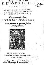 De officiis libri tres, item de Senectute, de Amicitia, Paradoxa, et Somnium Scipionis
